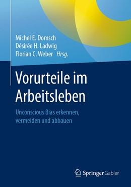 Abbildung von Domsch / Ladwig / Weber | Vorurteile im Arbeitsleben | 2020 | Unconscious Bias erkennen, ver...