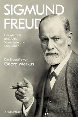Abbildung von Markus | Sigmund Freud | Neuauflage | 2019 | Der Mensch und Arzt. Seine Fäl...