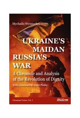 Abbildung von Wynnyckyj | Ukraine's Maidan, Russia's War | 2019 | AChronicle and Analysis of the...