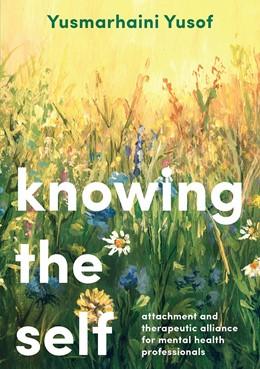 Abbildung von Yusof | Knowing the Self | 1st ed. 2019 | 2019 | Attachment and Therapeutic All...
