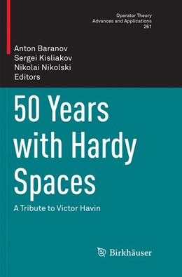 Abbildung von Baranov / Kisliakov / Nikolski | 50 Years with Hardy Spaces | Softcover reprint of the original 1st ed. 2018 | 2019 | A Tribute to Victor Havin | 261