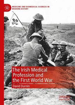Abbildung von Durnin | The Irish Medical Profession and the First World War | 1. Auflage | 2019 | beck-shop.de