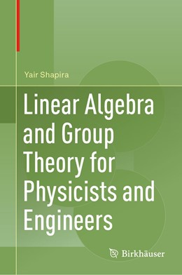 Abbildung von Shapira | Linear Algebra and Group Theory for Physicists and Engineers | 1st ed. 2019 | 2019