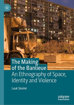 Abbildung von Slooter | The Making of the Banlieue | 1st ed. 2019 | 2019 | An Ethnography of Space, Ident...