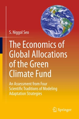 Abbildung von Seo   The Economics of Global Allocations of the Green Climate Fund   1st ed. 2019   2019   An Assessment from Four Scient...