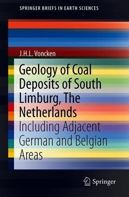 Abbildung von Voncken | Geology of Coal Deposits of South Limburg, The Netherlands | 1st ed. 2020 | 2019 | Including Adjacent German and ...