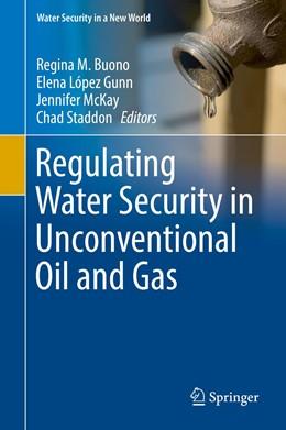Abbildung von Buono / López Gunn / McKay / Staddon   Regulating Water Security in Unconventional Oil and Gas   1st ed. 2020   2019