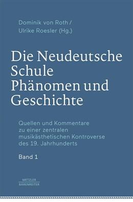 Abbildung von Roth / Roesler | Die Neudeutsche Schule – Phänomen und Geschichte | 1. Auflage | 2020 | beck-shop.de