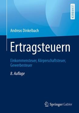 Abbildung von Dinkelbach | Ertragsteuern | 8., überarb. und aktualisierte Aufl. 2019 | 2019 | Einkommensteuer, Körperschafts...
