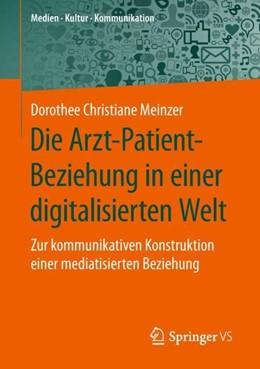 Abbildung von Meinzer   Die Arzt-Patient-Beziehung in einer digitalisierten Welt   2019   Zur kommunikativen Konstruktio...