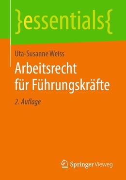 Abbildung von Weiss | Arbeitsrecht für Führungskräfte | 2. Auflage | 2019 | beck-shop.de