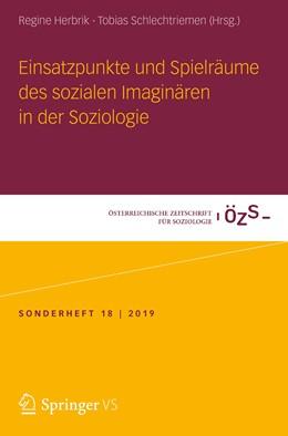 Abbildung von Herbrik / Schlechtriemen | Einsatzpunkte und Spielräume des sozialen Imaginären in der Soziologie | 2020 | 18