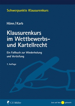 Abbildung von Hönn / Karb   Klausurenkurs im Wettbewerbs- und Kartellrecht   7., neu bearbeitete Auflage 2019   2019   Ein Fallbuch zur Wiederholung ...