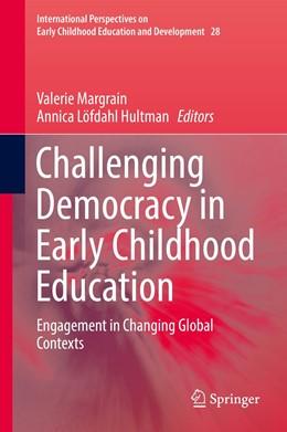 Abbildung von Margrain / Löfdahl Hultman   Challenging Democracy in Early Childhood Education   1st ed. 2019   2019   Engagement in Changing Global ...   28