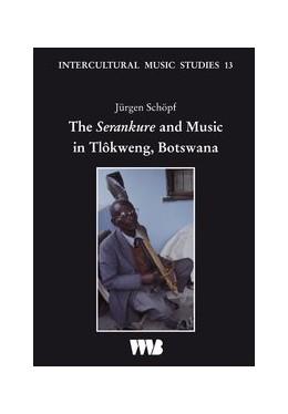 Abbildung von Schöpf | The Serankure and Music in Tlôkweng, Botswana | 1. Auflage | 2008 | 13 | beck-shop.de
