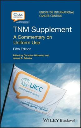 Abbildung von Wittekind / Brierley / Lee / Eycken | TNM Supplement | 5. Auflage | 2019 | A Commentary on Uniform Use