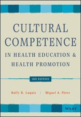 Abbildung von Luquis / Perez | Cultural Competence in Health Education and Health Promotion | 3. Auflage | 2021 | beck-shop.de