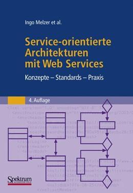 Abbildung von Melzer | Service-orientierte Architekturen mit Web Services | 4. Aufl. | 2010 | Konzepte - Standards - Praxis