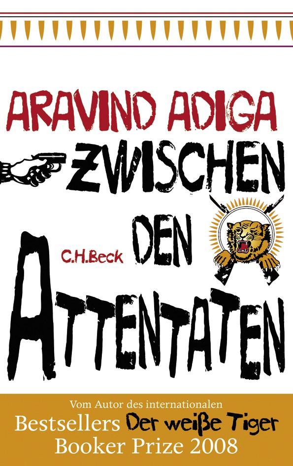 Zwischen den Attentaten   Adiga, Aravind   2. Auflage, 2009   Buch (Cover)