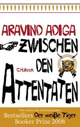 Abbildung von Adiga, Aravind | Zwischen den Attentaten | 2. Auflage | 2009 | beck-shop.de
