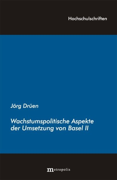 Wachstumspolitische Aspekte der Umsetzung von Basel II | Drüen, 2007 (Cover)