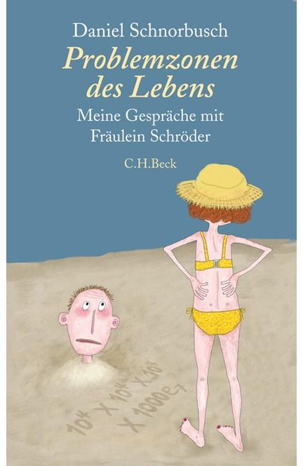 Cover: Daniel Schnorbusch, Problemzonen des Lebens