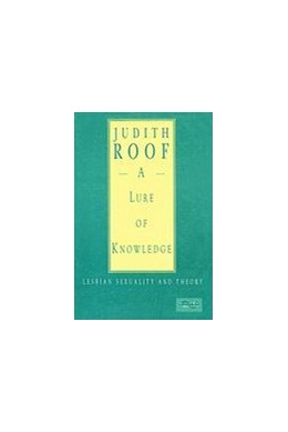 Abbildung von Roof   A Lure of Knowledge   1993   Lesbian Sexuality and Theory