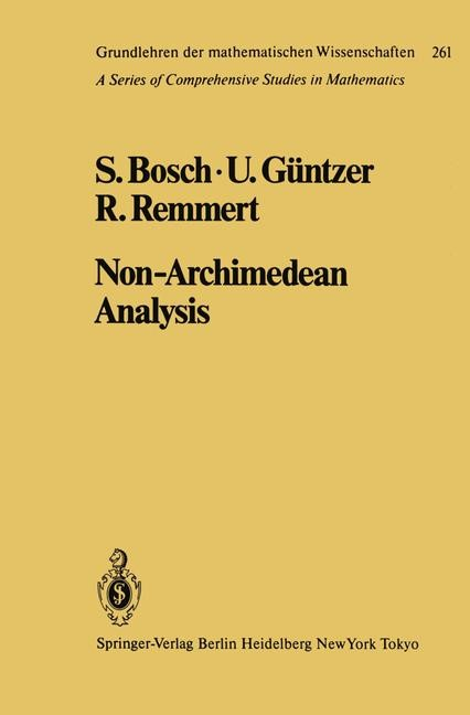 Non-Archimedean Analysis   Bosch / Güntzer / Remmert, 1984   Buch (Cover)