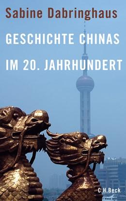 Abbildung von Dabringhaus, Sabine | Geschichte Chinas im 20. Jahrhundert | 2009