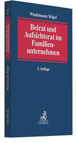 Abbildung von Wiedemann / Kögel | Beirat und Aufsichtsrat im Familienunternehmen | 2. Auflage | 2020