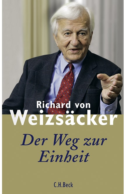 Cover: Richard Freiherr von Weizsäcker, Der Weg zur Einheit