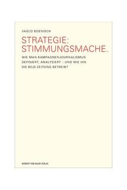 Abbildung von Boenisch | Strategie: Stimmungsmache | 2007 | Wie man Kampagnenjournalismus ...