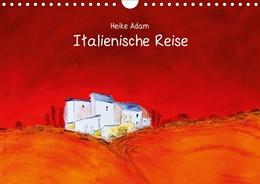 Abbildung von Adam   Heike Adam - Italienische Reise (Wandkalender 2020 DIN A4 quer)   7. Edition 2020   2019   Kunstkalender mit eindrucksvol...