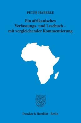 Abbildung von Häberle   Ein afrikanisches Verfassungs- und Lesebuch – mit vergleichender Kommentierung   1. Auflage   2019   beck-shop.de