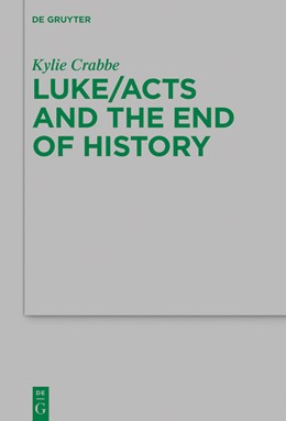 Abbildung von Crabbe | Luke/Acts and the End of History | 2019 | 238