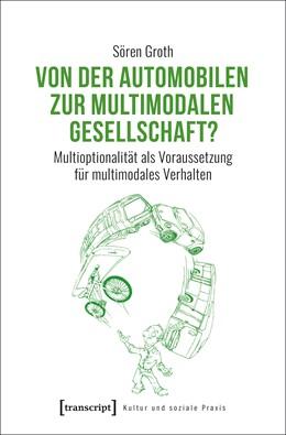 Abbildung von Groth | Von der automobilen zur multimodalen Gesellschaft? | 2019 | Multioptionalität als Vorausse... | 31