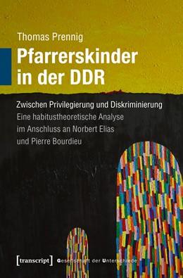 Abbildung von Prennig | Pfarrerskinder in der DDR | 2019 | Zwischen Privilegierung und Di... | 57
