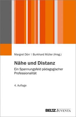 Abbildung von Dörr | Nähe und Distanz | 4., aktualisierte und erweiterte Aufl. | 2019 | Ein Spannungsfeld pädagogische...