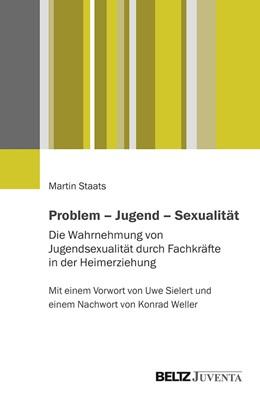 Abbildung von Staats | Problem – Jugend – Sexualität | 1. Auflage | 2019 | beck-shop.de