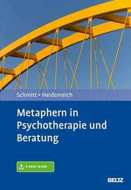 Abbildung von Schmitt / Heidenreich   Metaphern in Psychotherapie und Beratung   2019   Eine metaphernreflexive Perspe...