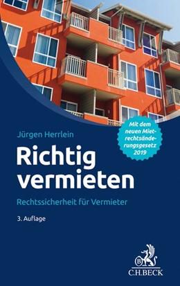 Abbildung von Herrlein | Richtig vermieten | 3. Auflage | 2019 | beck-shop.de