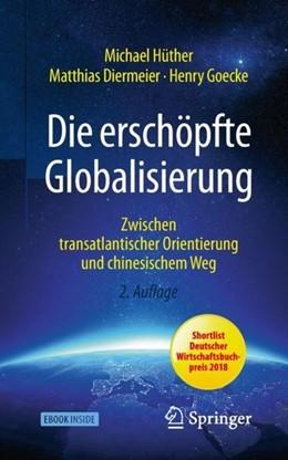 Abbildung von Hüther / Diermeier   Die erschöpfte Globalisierung   2. Auflage   2019   beck-shop.de