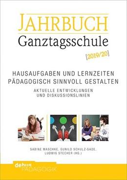 Abbildung von Maschke / Schulz-Gade / Stecher | Hausaufgaben und Lernzeiten pädagogisch sinnvoll gestalten. Aktuelle Entwicklungen und Diskussionslinien | 2019 | Jahrbuch Ganztagsschule 2019/2...