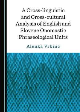 Abbildung von A Cross-linguistic and Cross-cultural Analysis of English and Slovene Onomastic Phraseological Units | 1. Auflage | 2019 | beck-shop.de