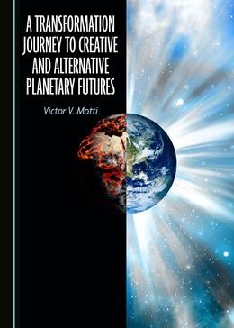 Abbildung von A Transformation Journey to Creative and Alternative Planetary Futures | 1. Auflage | 2019 | beck-shop.de