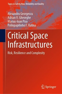 Abbildung von Georgescu / Gheorghe / Piso | Critical Space Infrastructures | 1st ed. 2019 | 2019 | Risk, Resilience and Complexit...