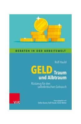 Abbildung von Haubl | Geld - Traum und Albtraum | 1. Auflage | 2019 | beck-shop.de