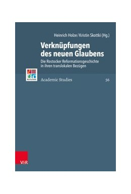 Abbildung von Holze / Skottki | Verknüpfungen des neuen Glaubens | 2019 | Die Rostocker Reformationsgesc...