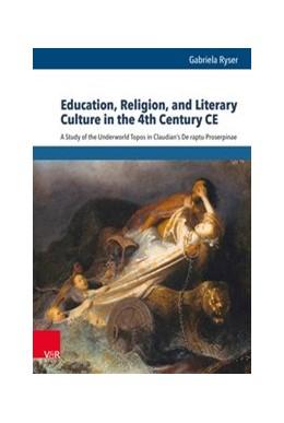 Abbildung von Ryser | Education, Religion, and Literary Culture in the 4th Century CE | 1. Auflage | 2019 | beck-shop.de