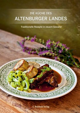 Abbildung von Die Küche des Altenburger Landes | 1. Auflage | 2018 | beck-shop.de
